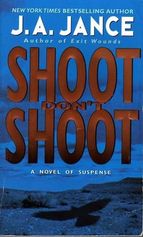 Shoot/Don't Shoot (Joanna Brady Mysteries, Book 3)