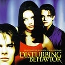 Disturbing Behavior: Music From The Motion Picture Soundtrack