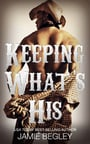 Keeping What's His: Tate (Porter Brothers Trilogy #1)