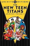 The New Teen Titans Archives, Vol. 2 (DC Archive Editions)