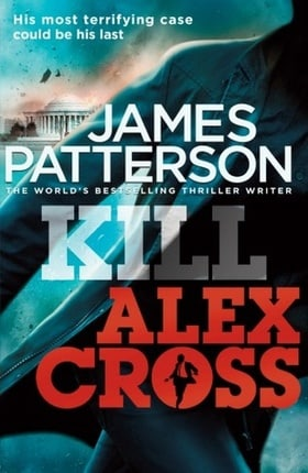 Kill Alex Cross (Alex Cross #18)