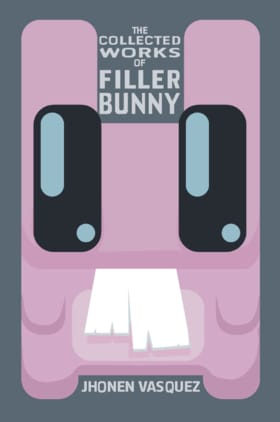 The Collected Works of Filler Bunny