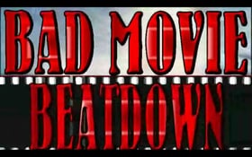 Bad Movie Beatdown