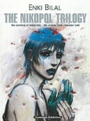 The Nikopol Trilogy: The Carnival of Immortals - The Woman Trap - Equator Cold