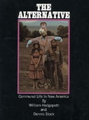 THE ALTERNATIVE:  Communal Life In New America