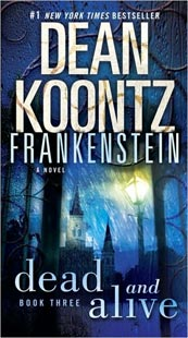 Dean Koontz's Frankenstein - Dead and Alive: Book 3