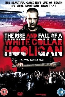 The Rise  Fall of a White Collar Hooligan