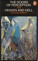 The Doors of Perception (The collected works of Aldous Huxley)