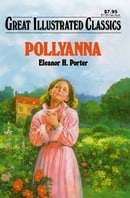 Pollyanna (Great Illustrated Classics)