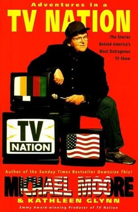 Adventures in a TV Nation: The Stories Behind America's Most Outrageous TV Show