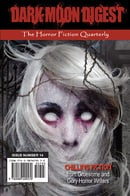 Dark Moon Digest - Issue #14: The Horror Fiction Quarterly