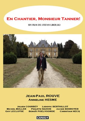 En chantier, monsieur Tanner!