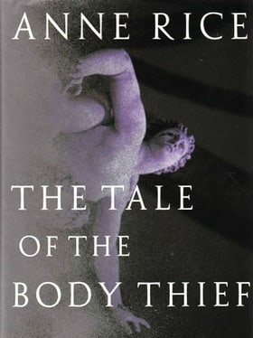 The Tale of the Body Thief (The Vampire Chronicles)