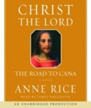 Christ the Lord: The Road to Cana (Anne Rice) (Anne Rice)