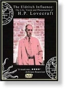 The Eldritch Influence: The Life, Vision, and Phenomenon of H.P. Lovecraft