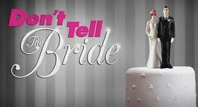 Don't Tell the Bride                                  (2007- )