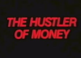 Was and hustler of money