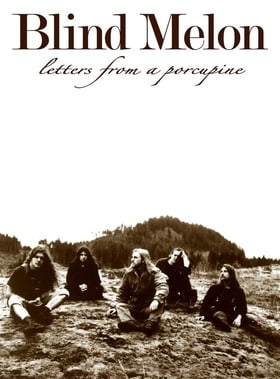 Blind Melon's Letters from a Porcupine